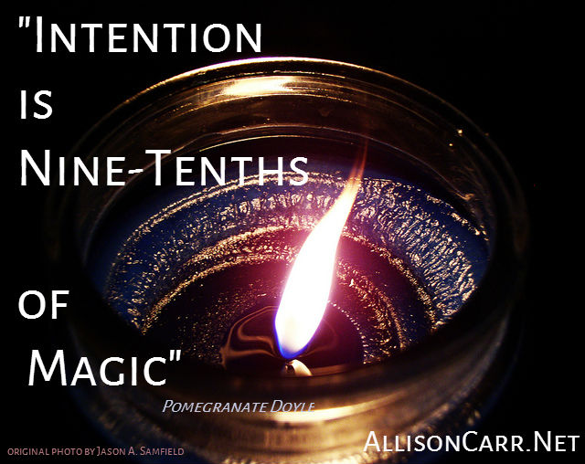 Intention is Nine-Tenths of Magic
